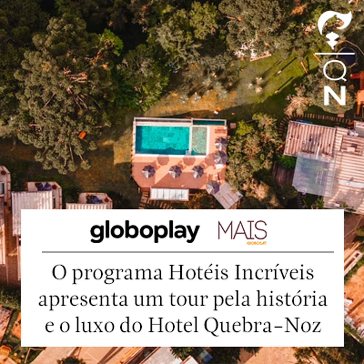 Programa Hotéis Incríveis GloboPlay Hotel Boutique Quebra-Noz
