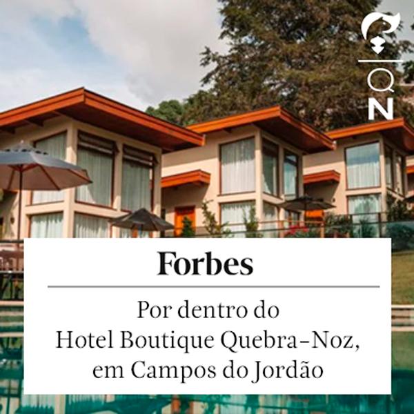 Reportagem sobre o Hotel Boutique Quebra-Noz na Forbes Brasil
